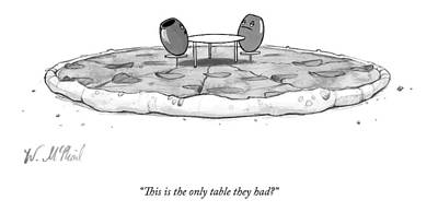 Olive Drawing - Two Olives Sit At A Small Table On A Pizza by Will McPhail