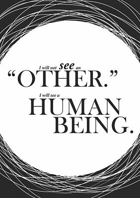 I Will Not See An Other. I Will See A Human Being Inspirational Quotes Poster Art Print
