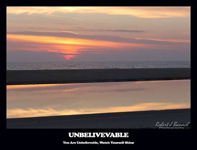 Photograph - Unbelievable by Robert Banach