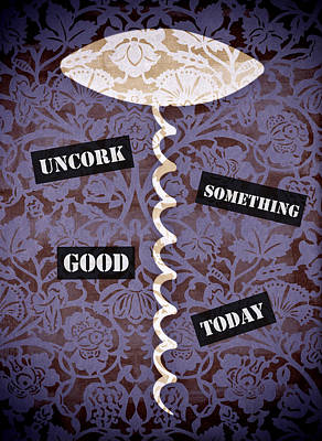 Painting - Uncork Something Good Today by Frank Tschakert