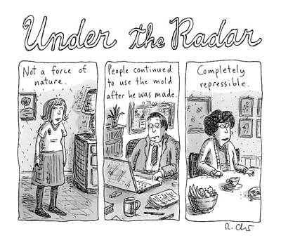 Force Of Nature Drawing - Under The Radar - A Tryptich Of Unexceptional by Roz Chast