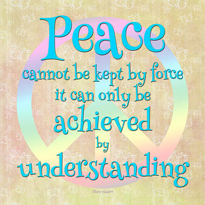 Digital Art - Peace Cannot Be Kept By Force - Albert Einstein Quote by Randi Kuhne