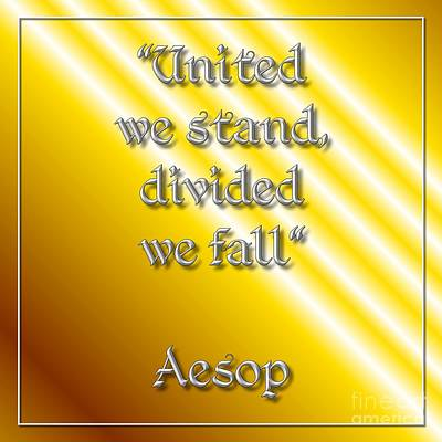 Quotes Digital Art - United We Stand Aesop 1 by Rose Santuci-Sofranko