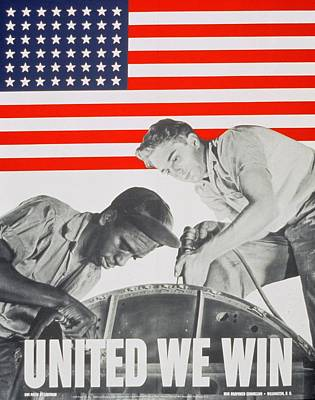 Integration Painting - United We Win Us 2nd World War Manpower Commission Poster by Anonymous
