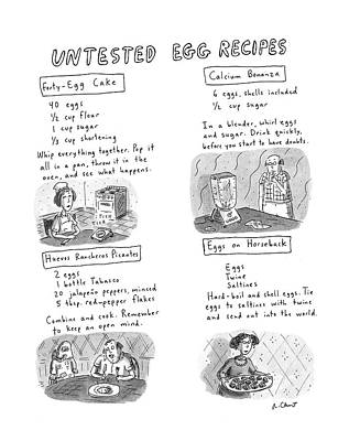 Open Mind Drawing - Untested Egg Recipes by Roz Chast
