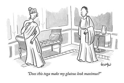 Image Drawing - Does This Toga Make My Gluteus Look Maximus? by Robert Leighton