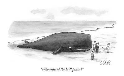 Seashore Drawing - Who Ordered The Krill Pizza? by Sam Gross