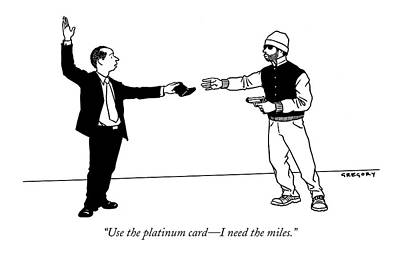 Use The Platinum Card - I Need The Miles Print by Alex Gregory