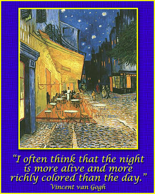 At The Cafe Drawing - Van Gogh Motivational Quotes - Cafe Terrace At Night II by Jose A Gonzalez Jr