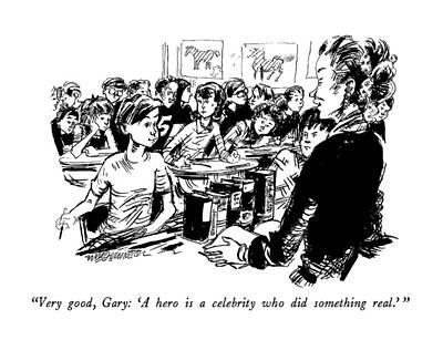 Celebrity Drawing - Very Good, Gary: 'a Hero Is A Celebrity Who by William Hamilton