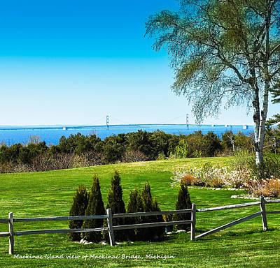 Photograph - View Of Mackinac Bridge From Mackinac Island by LeeAnn McLaneGoetz McLaneGoetzStudioLLCcom