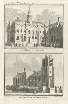 View Of The City Hall Of Dordrecht, View Of The Grote Kerk Art Print by Quint Lox