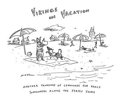Tankard Drawing - Vikings On Vacation  Another Tankard Of Lemonade by Michael Maslin