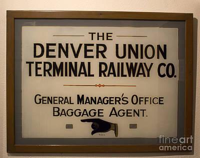 Photograph - Vintage Denver Union Railroad Sign  by Steven Parker