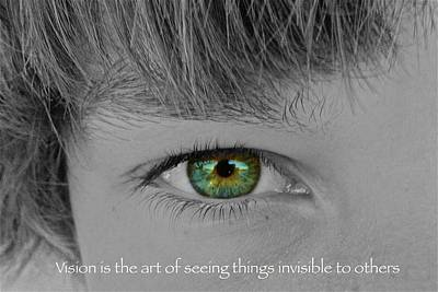 Vision Is The Art Of Seeing Things Invisible To Others Art Print by Jennifer Lamanca Kaufman