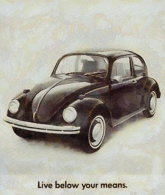 People Mixed Media - Volkswagen Beetle Live Below Your Means by Dan Sproul