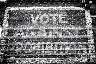 Old Brick Building Photograph - Vote Against Prohibition I by John Rizzuto