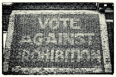 Photograph - Vote Against Prohibition Iv by John Rizzuto