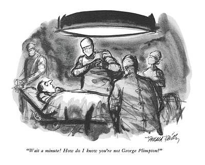 Medical Drawing - Wait A Minute!  How Do I Know You're Not George by Donald Reilly