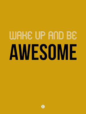 Awesome Digital Art - Wake Up And Be Awesome Poster Yellow by Naxart Studio