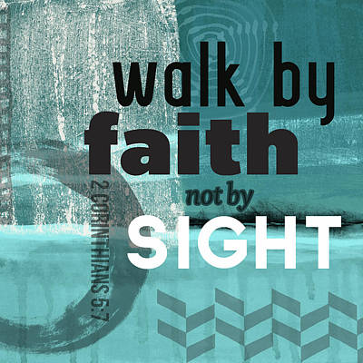 Scripture Mixed Media - Walk By Faith- Contemporary Christian Art by Linda Woods