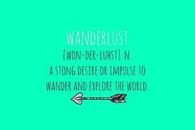 Wanderlust Meaning Art Print