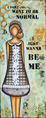 Wanna Be Me Inspirational Mixed Media Folk Art  Art Print