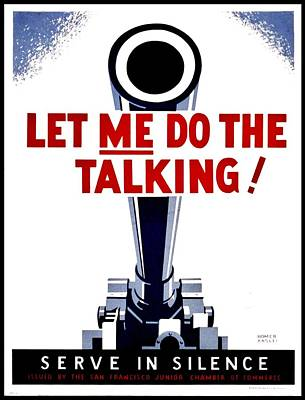 Photograph - War Poster - Ww2 - Let Me Do The Talking by Benjamin Yeager