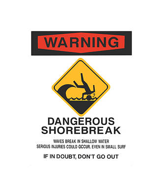 Photograph - Warning Dangerous Shorebreak by John Orsbun