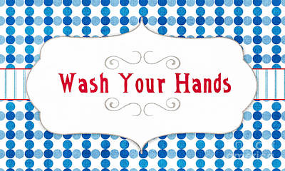 Signed Digital Art - Wash Your Hands Sign by Linda Woods