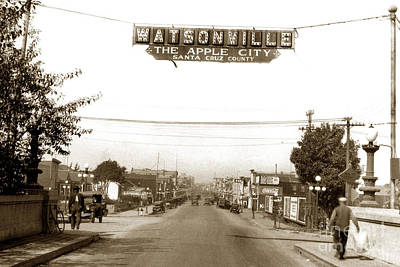 Photograph - Watsonville California  The Apple City Circa 1926 by California Views Mr Pat Hathaway Archives