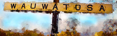 Digital Art - Wauwatosa Railroad Sign Composite by Geoff Strehlow
