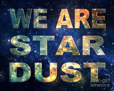 Digital Art - We Are Stardust by Ginny Gaura