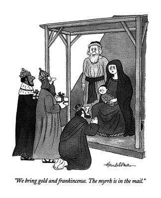 Wise Men Drawing - We Bring Gold And Frankincense.  The Myrrh by J.B. Handelsman