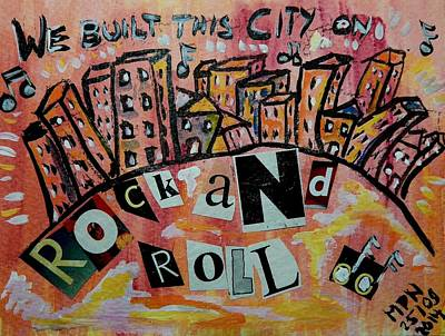 Rock N Roll Mixed Media - We Built This City by Mimulux patricia no No