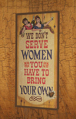 Photograph - We Don't Serve Women by EricaMaxine  Price