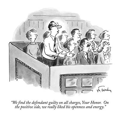 Energy Drawing - We Find The Defendant Guilty On All Charges by Mike Twohy