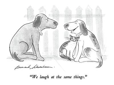 Laugh Drawing - We Laugh At The Same Things by Bernard Schoenbaum