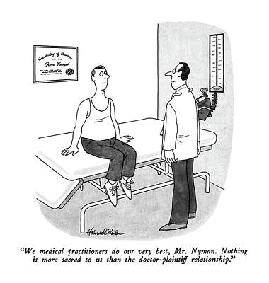 Law Drawing - We Medical Practitioners Do Our Very Best by JB Handelsman