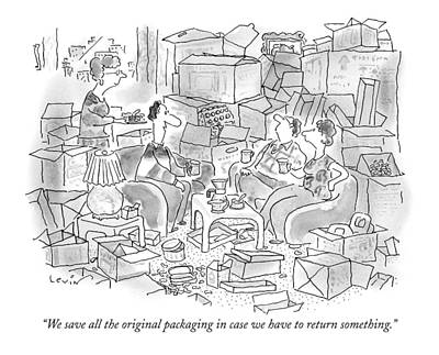We Save All The Original Packaging In Case Art Print by Arnie Levin