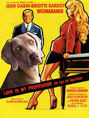 Painting - Weimaraner Art Canvas Print - Love Is My Profession Movie Poster by Sandra Sij