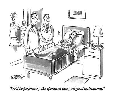 We'll Be Performing The Operation Using Original Art Print