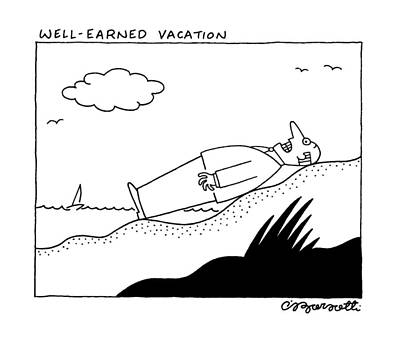 Earn Drawing - Well Earned Vacation by Charles Barsotti
