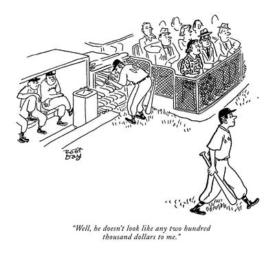 Baseball Drawing - Well, He Doesn't Look Like Any Two Hundred by Robert J. Day