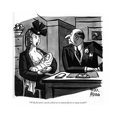Rearing Drawing - Well, He Never Exactly Asked Me To Marry by Peter Arno
