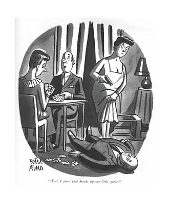 Ri Drawing - Well, I Guess That Breaks Up Our Little Game by Peter Arno