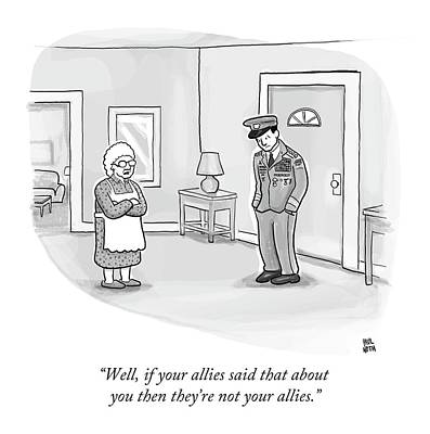 Army Drawing - Well, If Your Allies Said That by Paul Noth