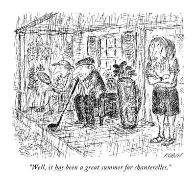Rain Drawing - Well, It Has Been A Great Summer For Chanterelles by Edward Koren