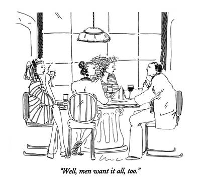 Exclamation Drawing - Well, Men Want It All, Too by Richard Cline