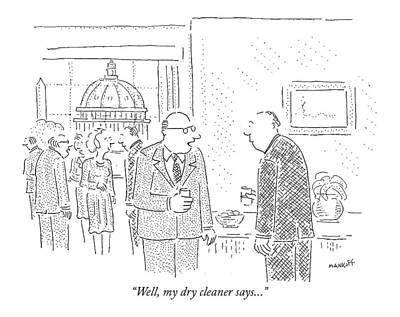 Starr Drawing - Well, My Dry Cleaner Says by Robert Mankoff